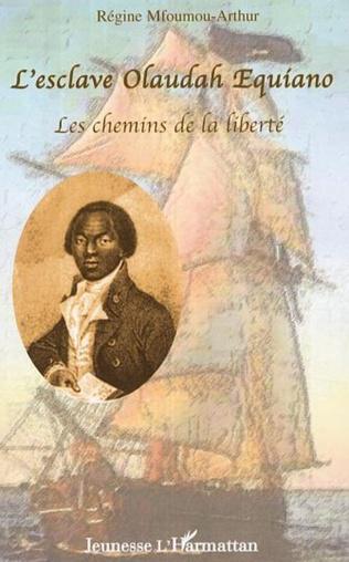 Couverture L'esclave Olaudah Equiano, les chemins de la liberté