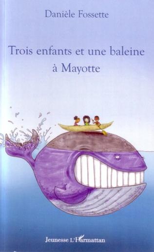 Couverture Trois enfants et une baleine à Mayotte