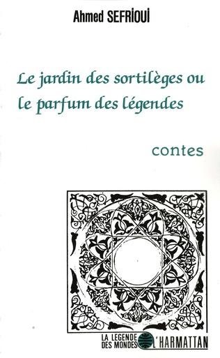 Couverture Le jardin des sortilèges ou le parfum des légendes