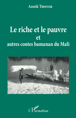 Couverture Le riche et le pauvre et autres contes Bamanan du Mali