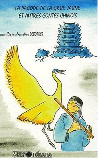 Couverture La pagode de la grue jaune et autres contes chinois