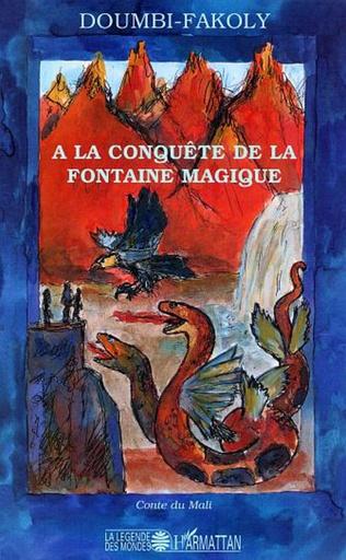 Couverture A la conquête de la fontaine magique