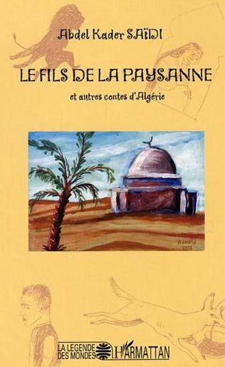 Couverture Le fils de la paysanne et autres contes d'Algérie