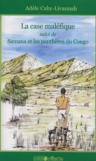 Couverture La case maléfique suivi de Samana et les panthères du Congo