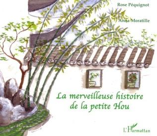 Couverture La merveilleuse histoire de la petite Hou