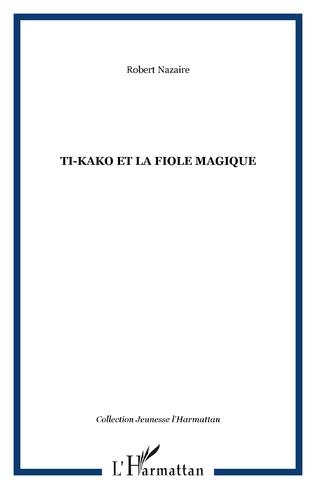Couverture Ti-Kako et la fiole magique