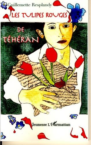 Couverture Les tulipes rouges de Téhéran