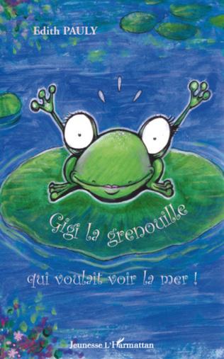 Couverture Gigi la grenouille qui voulait voir la mer !