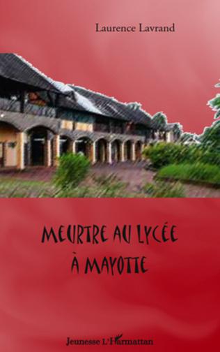 Couverture Meurtre au lycée à Mayotte