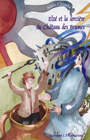 Couverture Elzé et la sorcière du Château des Brumes