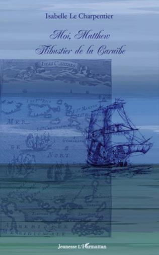 Couverture Moi, Matthew flibustier de la Caraïbe