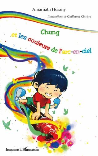 Couverture Chung et les couleurs de l'arc-en-ciel