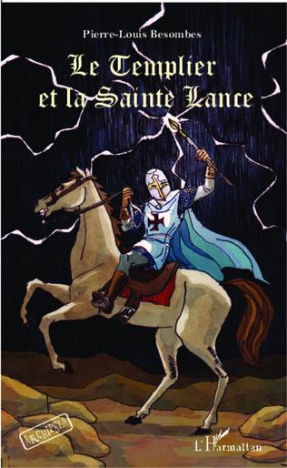 Couverture Le Templier et la Sainte Lance