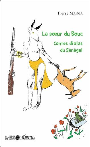 Couverture La soeur du bouc. Contes diolas du Sénégal