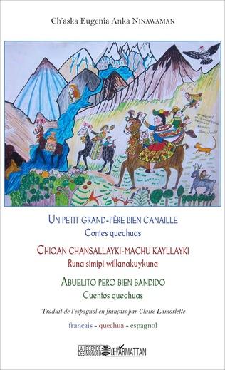 Couverture Un petit grand-père bien canaille / Chiqan chansallayki-machu kayllayki / Abuelito pero bien bandido