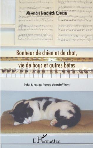 Couverture Bonheur de chien et de chat, vie de bouc et autres bêtes