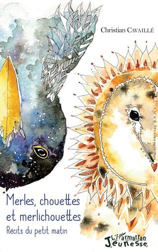 Couverture Merles, chouettes et merlichouettes