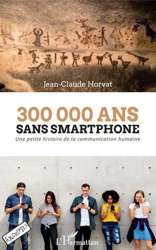 Couverture 300 000 ans sans smartphone