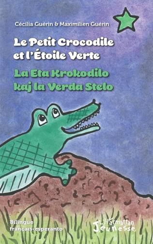 Couverture Le petit crocodile et l'Etoile Verte / La Eta Krokodilo kaj la Verda Stelo