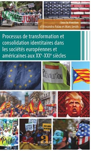 Couverture Processus de transformation et consolidation identitaires dans les sociétés européennes et américaines aux XXe-XXIe siècles