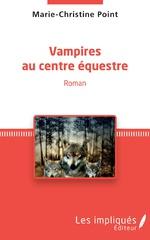 Vampires au centre équestre - Marie-Christine Point