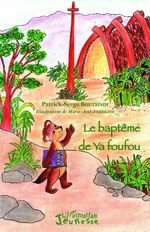 Le baptême de Ya foufou - Patrick-Serge Boutsindi
