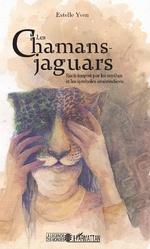 Les chamans jaguars - Estelle Yven