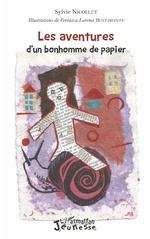 Les aventures d'un bonhomme de papier - Sylvie Nicollet