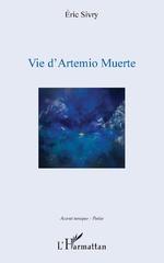 Vie d'Artemio Muerte - Eric Sivry