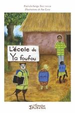 L'école de Ya foufou - Patrick-Serge Boutsindi