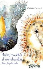 Merles, chouettes et merlichouettes - Christian Cavaillé