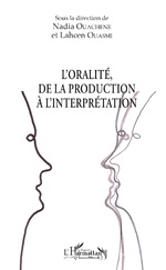 L'oralité, de la production à l'interprétation - Nadia Ouachene, Lahcen Ouasmi