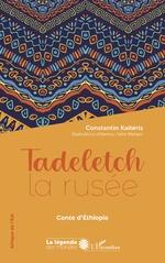 Tadeletch la rusée - Constantin Kaiteris