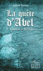 La quête d'Abel - Sabine Thirion