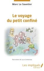 Le voyage du petit confiné - Marc Le Savetier