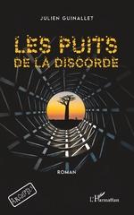 Les puits de la discorde - Julien Guinallet