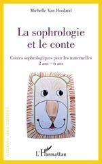 La sophrologie et le conte - Michelle Van Hooland