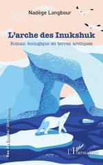 L'arche des Inukshuk - Nadège Langbour