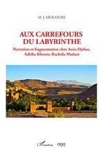 Aux carrefours du Labyrinthe - M. J. Muratore