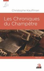 Les Chroniques du Champêtre - Christophe Kauffman
