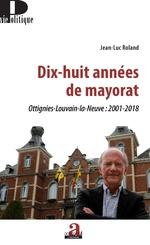 Dix-huit années de mayorat - Jean-Luc Roland
