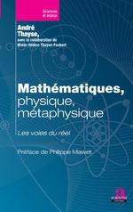 Mathématiques, physique, métaphysique - André Thayse