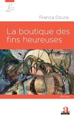 La boutique des fins heureuses - Franca Doura