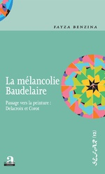 La mélancolie Baudelaire - Fayza Benzina