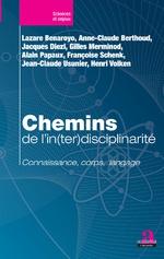 Chemins de l'in(ter)disciplinarité - Lazare Benaroyo, Anne-Claude Berthoud, Jacques Diezi, Gilles Merminod, Alain Papaux, Françoise Schenk, Jean-Claude Usunier, Henri Volken