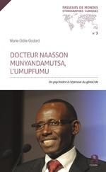 Docteur Naasson Munyandamutsa, l'UMUPFUMU - Marie-Odile Godard