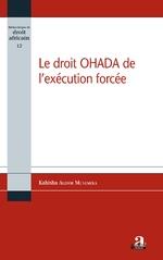 Le droit OHADA de l'exécution forcée - Alidor Kahisha Munemeka