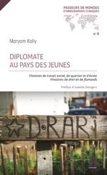 Diplomate au pays des jeunes - Maryam Kolly