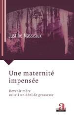 Une maternité impensée - Justine Masseaux