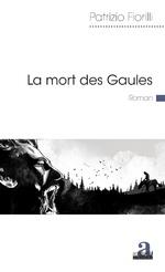 La mort des Gaules - Patrizio Fiorilli